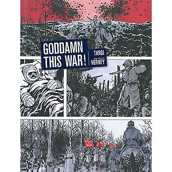 Goddamn This War! by Jacques Tardi - Jean-Pierre Verney - 97816069958