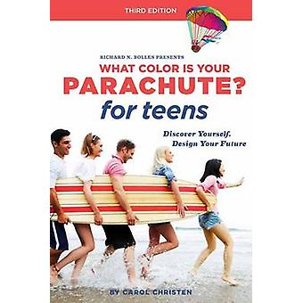 What Color is Your Parachute? for Teens - Discover Yourself - Design Y