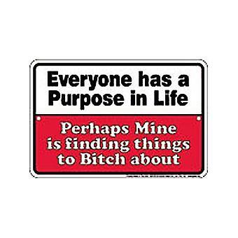 Everyone Has A Purpose In Life Embossed Aluminium Sign