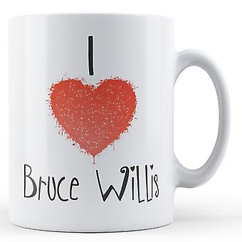 Decorative Writing I Love Bruce Willis Printed Mug
