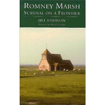 Romney Marsh - Survival on a Frontier by Jill Eddison - 9780752414867