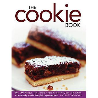 The Cookie Book - Over 290 Delicious - Easy-to-make Recipes for Browni