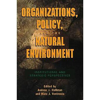 Organizations - Policy and the Natural Environment - Institutional and