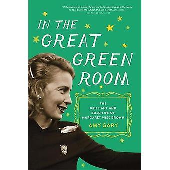I det stora gröna rummen - lysande och djärva livet av Margaret Wise