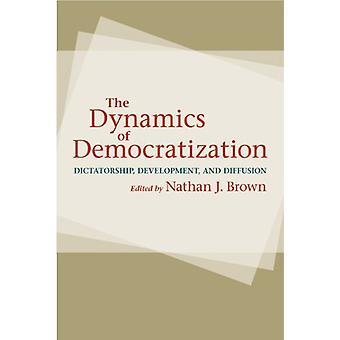 The Dynamics of Democratization - Dictatorship - Development - and Dif