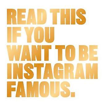 Lisez ceci si vous voulez être célèbre Instagram par Henry Carroll - 97817