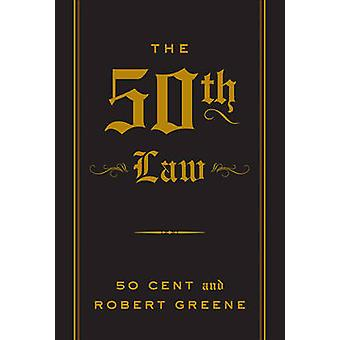 The 50th Law (Main) by 50 Cent - Robert Greene - 9781846680793 Book
