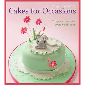 Cakes for Occasions - 25 Special Cakes for Every Celebration by Ann Pi