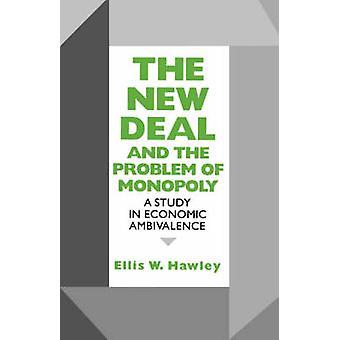 New Deal och problemet med monopol - en studie i ekonomisk Ambival