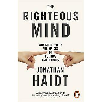 Gerechten Geistes - warum gute Menschen von Politik und Religion getrennt werden