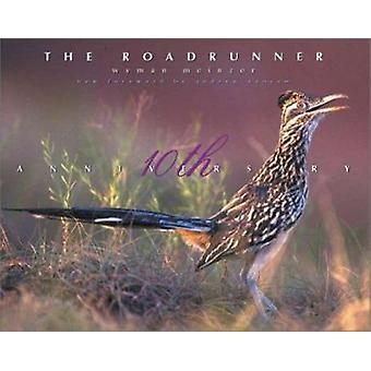 The Roadrunner (10th Anniversary edition) by Andrew Sansom - Wyman Me
