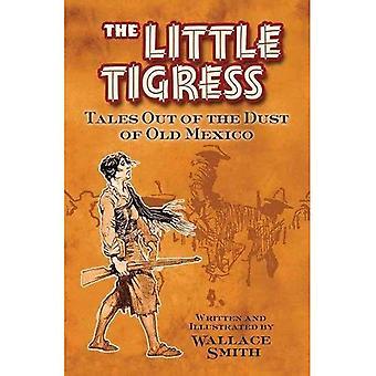 Kleine Tigerin: Geschichten aus dem Staub der alten Mexiko