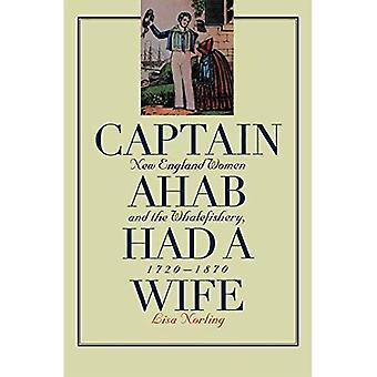 Kapteeni Ahab oli vaimo: New England naisten ja Whalefishery 1720-1870