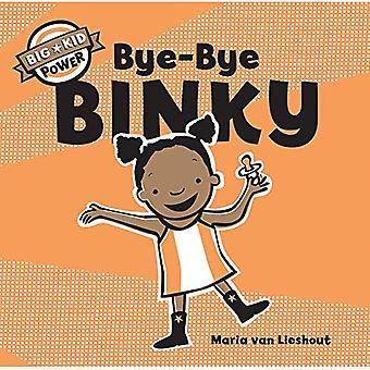 Bye-Bye Binky: I'm a Big Kid Now (Big Kid Power)
