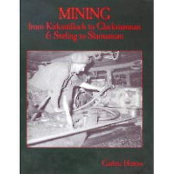 Mines de Kirkintilloch Clackmannan et Stirling à Slamannan
