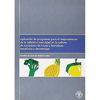 Aplicacion de Programas Para El Mejoramiento de La Calidad E Inocuidad En La Cadena de Suministro de Frutas y...