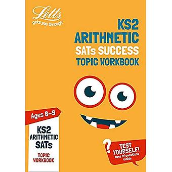 KS2 Maths Arithmetic Age 8-9 SATs Topic Practice Workbook: 2019 tests (Letts� KS2 Practice) (Letts KS2 Practice)