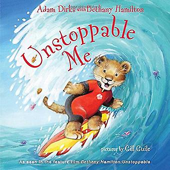 Unstoppable Me [Board book]