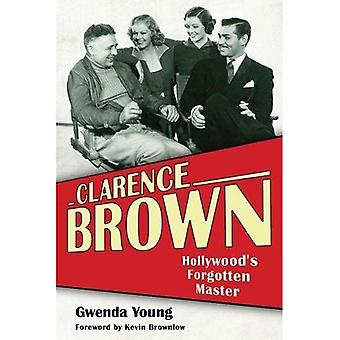 Clarence Brown: Maître oublié Hollywood (Screen Classics)