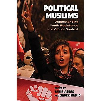 Political Muslims: Understanding Youth Resistance in a Global Context (Contemporary Issues� in the Middle East)