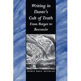 Writing in Dante's Cult of� Truth: From Borges to Bocaccio