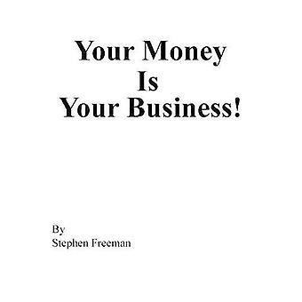 Ihr Geld ist Ihr Geschäft!