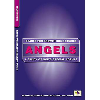 Angels: A Study of God's Special Agents (Geared for Growth)