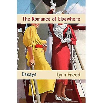 The Romance of Elsewhere: Essays