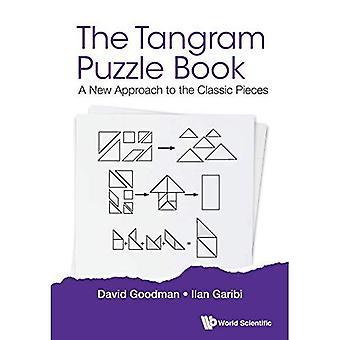 Libro de rompecabezas de Tangram, la: un nuevo enfoque a las piezas clásicas