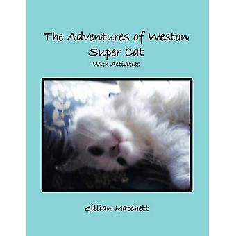 The Adventures of Weston Super Cat with Activities by Matchett & Gillian