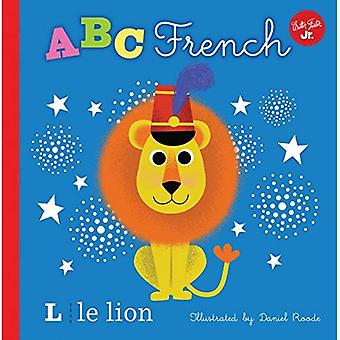 Little Concepts: ABC French: Take a Fun Journey� Through the Alphabet and Learn Some French! (Little Concepts) [Board book]