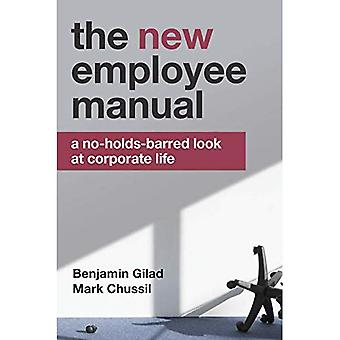 The New Employee Manual: A� Painfully Honest Guide to the Corporate World