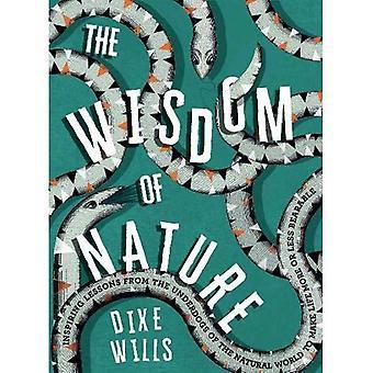 De wijsheid van de natuur: inspirerende lessen uit de underdogs van de natuurlijke wereld leven min of meer draaglijk te maken