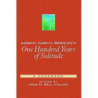 Gabriel Garcia Marquezs One Hundred Years of Solitude by BellVillada & Gene H.
