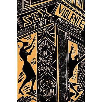 La Violence sexuelle et l'anarchisme AvantGarde en France entre les deux guerres par Sonn & Richard D.
