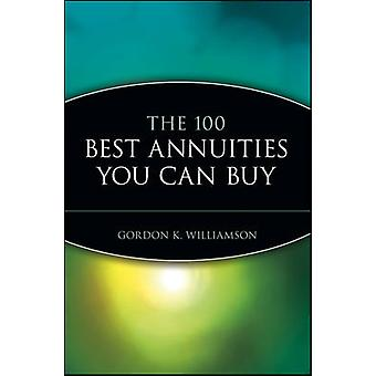 The 100 Best Annuities You Can Buy by Williamson & Gordon K.
