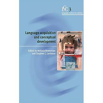 Language Acquisition and Conceptual Development by Bowerman & Melissa