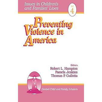 Preventing Violence in America by Hampton & Robert L.