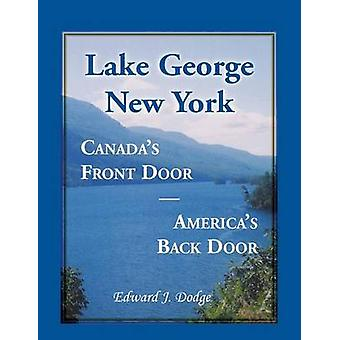 Lake George New York Canadas Front Door  Americas Back Door by Dodge & Edward J.