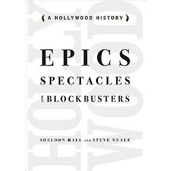 Epics Spectacles and Blockbusters A Hollywood History by Hall & Sheldon