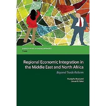 Regionale economische integratie in het Midden-Oosten en Noord-Afrika buiten handelshervormingen door Rouis & Mustapha