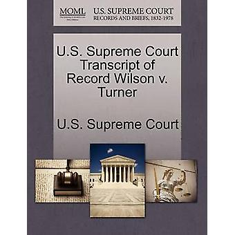 U.S. Supreme Court Transcript of Record Wilson v. Turner by U.S. Supreme Court