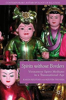 Spirits Without Borders - Vietnamese Spirit Mediums in a Transnational