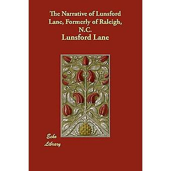 The Narrative of Lunsford Lane Formerly of Raleigh N.C. by Lane & Lunsford