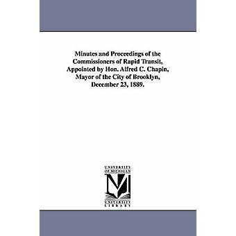 Minuter och Proceedings of the Commissioners of Rapid Transit utsett Hon. Alfred C. Chapin borgmästare av staden av Brooklyn December 23 1889. av Brooklyn NewYork & N. y..