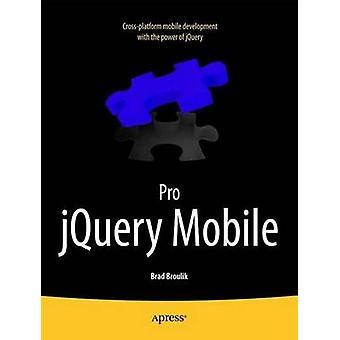 Pro Jquery Mobile by Broulik & Brad