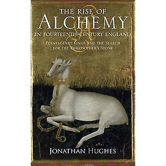 The Rise of Alchemy in FourteenthCentury England by Martin & J. R.