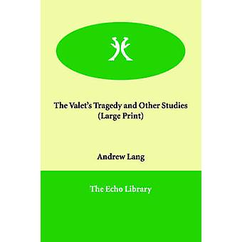 The Valets Tragedy and Other Studies by Lang & Andrew