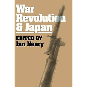 War Revolution and Japan by Neary & Ian