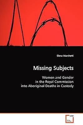 Missing Subjects by Marchetti & Elena